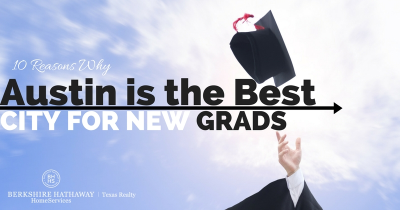 10 reasons why austin is the best city for new grads