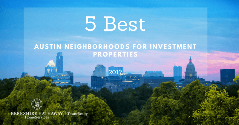 5 best austin neighborhoods for investment properties 2017