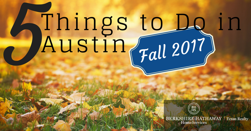 5 things to do in austing, fall 2017