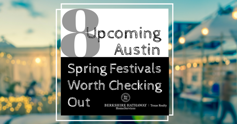 8 upcoming austin spring fetivals worth checking out