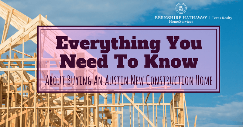 everything you need to know about buying an austin new construction home