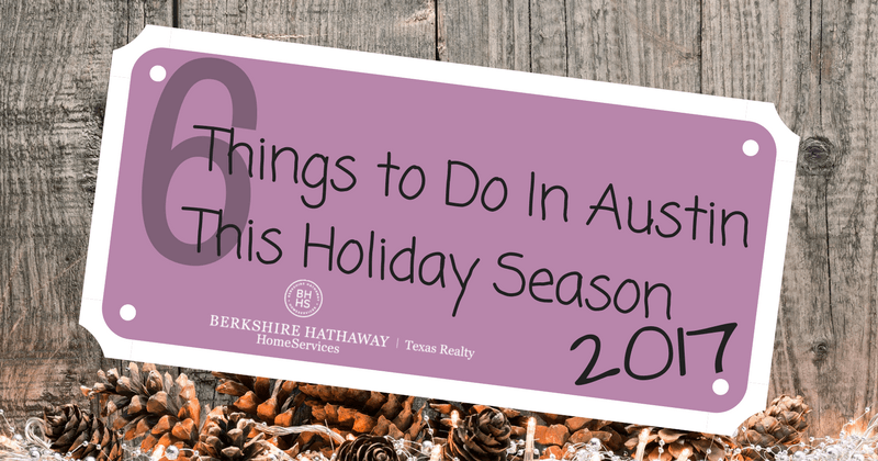 6 things to do in austin this holiday season 2017