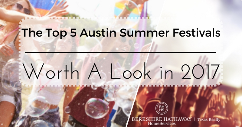 the top 5 austin summer festival worth checking out in 2017
