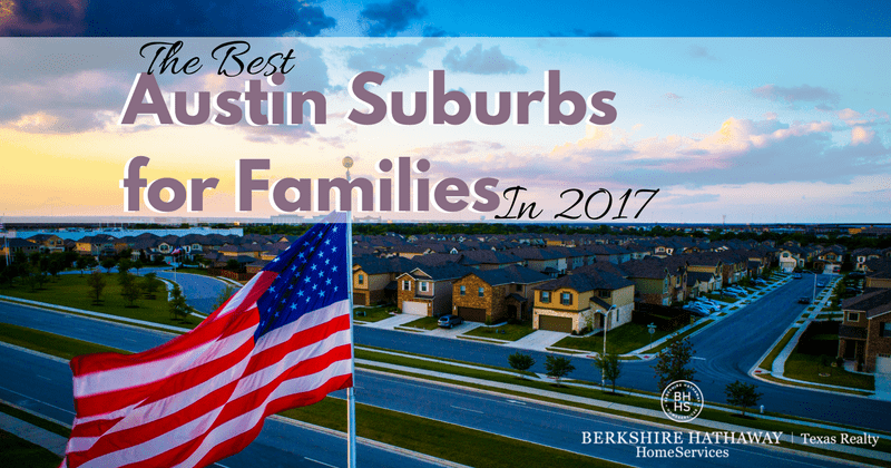 the best austin suburbs for families in 2017