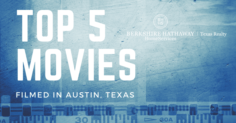 top 5 movies filmed in austin, texas