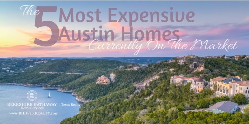 the five most expensive austin homes currently on the market